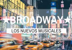 Los Nuevos Musicales en Broadway