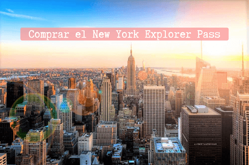 Comprar el New York Explorer Pass